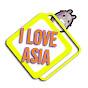I love asia