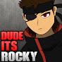 DudeItsRocky