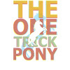 The One Trick Pony