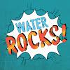 Water Rocks!