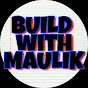 BUILD with MAULIK