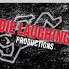 Die Laughing Productions