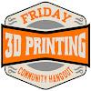 Friday 3d Printing Community Hangout