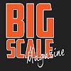 Bigscale-Magazine.com