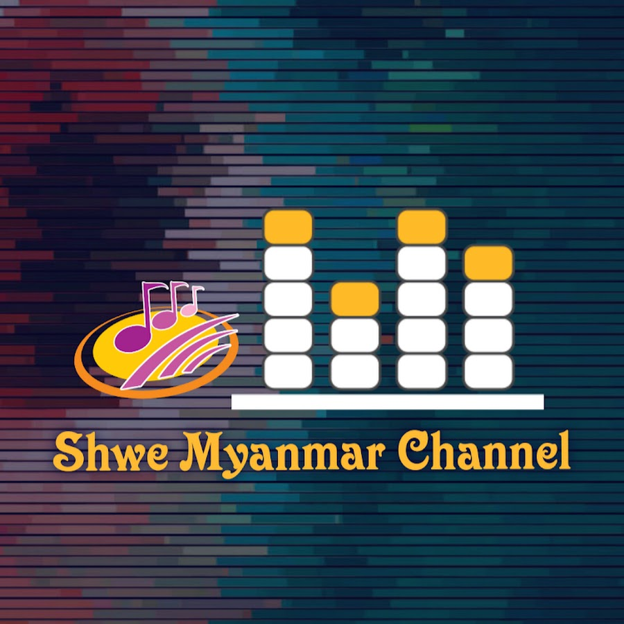 Shwe Myanmar Channel - YouTube