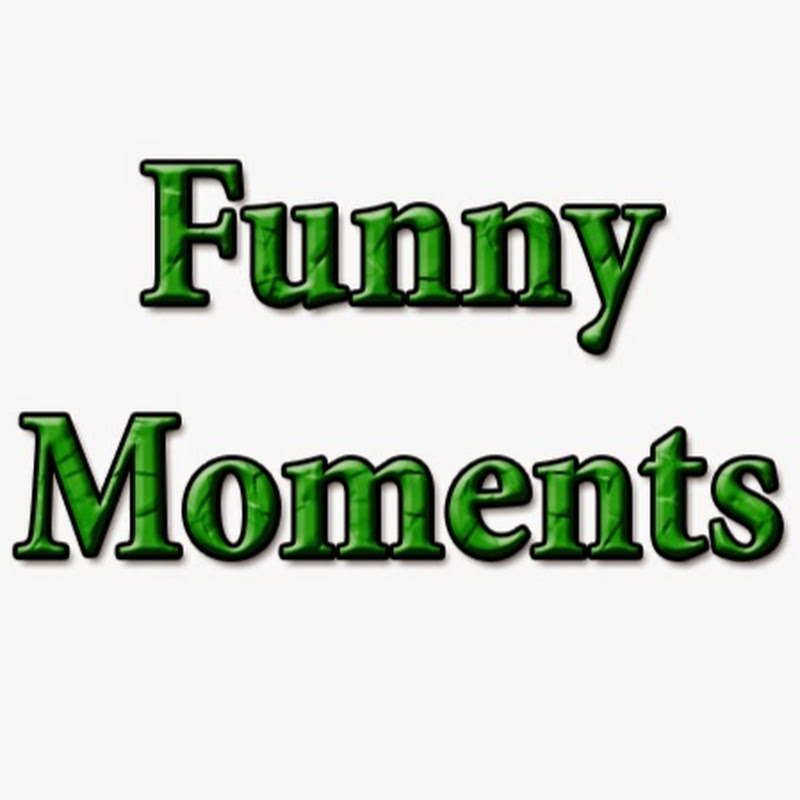 Funny Moments