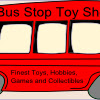 Bus Stop Toy Shop - Toys, Hobbies and Collectables