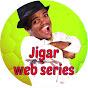 Jigar Web Series