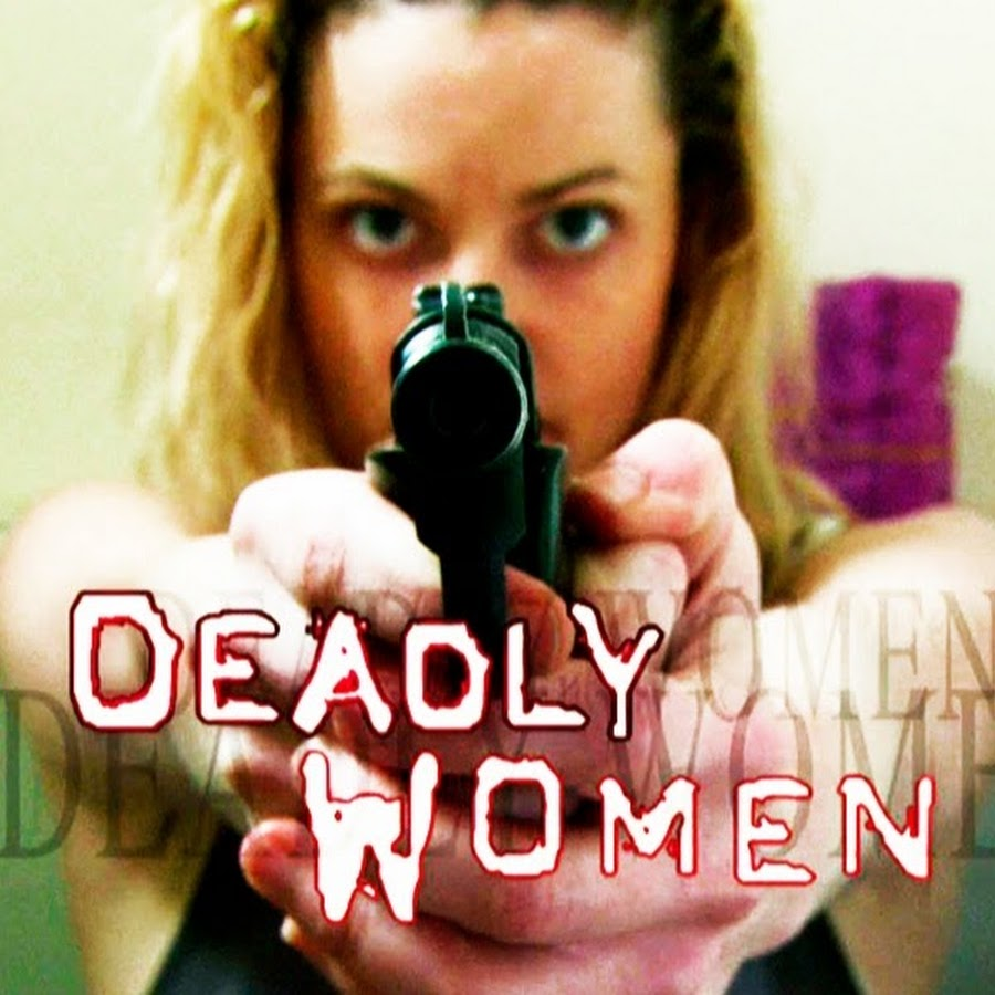 Deadly Women - Official Channel - YouTube
