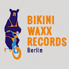 Bikini Waxx Records Berlin