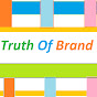Truth Of Brand