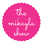 The Mikayla Show