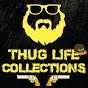 Thug Life Collections