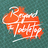 Beyond the Tabletop