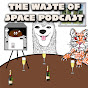The Waste of Space Network (the-waste-of-space-podcast)