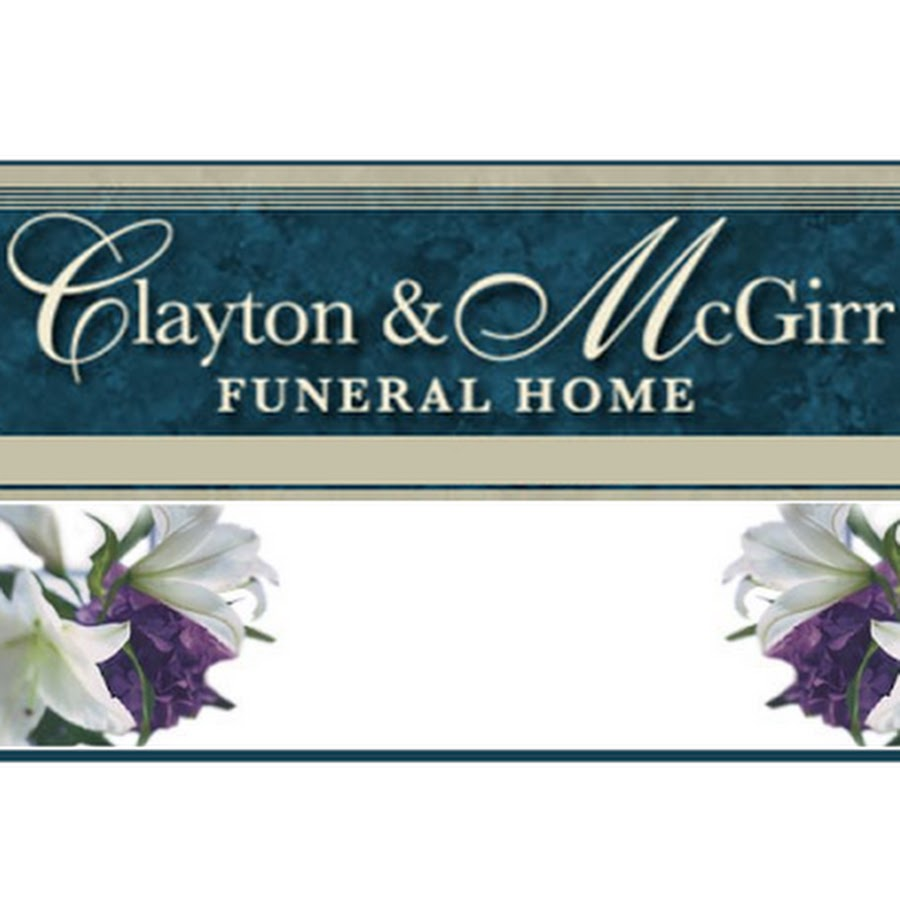Clayton Mcgirr Funeral Home Youtube