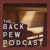 Back Pew Podcast