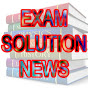 EXAM SOLUTION NEWS