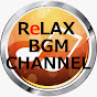 Relax Music BGM CHANNEL