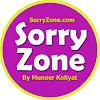Sorry Zone by Muneer Koliyat