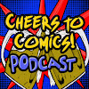 Cheers to Comics Podcast