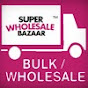 Super Wholesale Bazaar