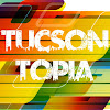 TucsonTopia