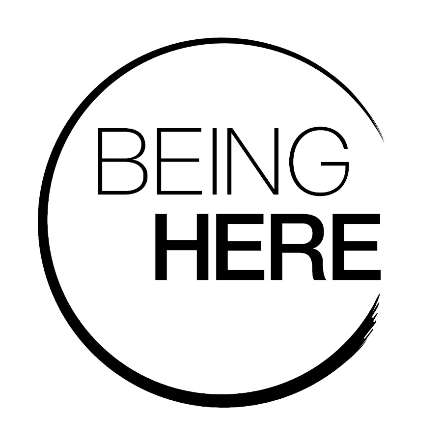 Being Here - YouTube