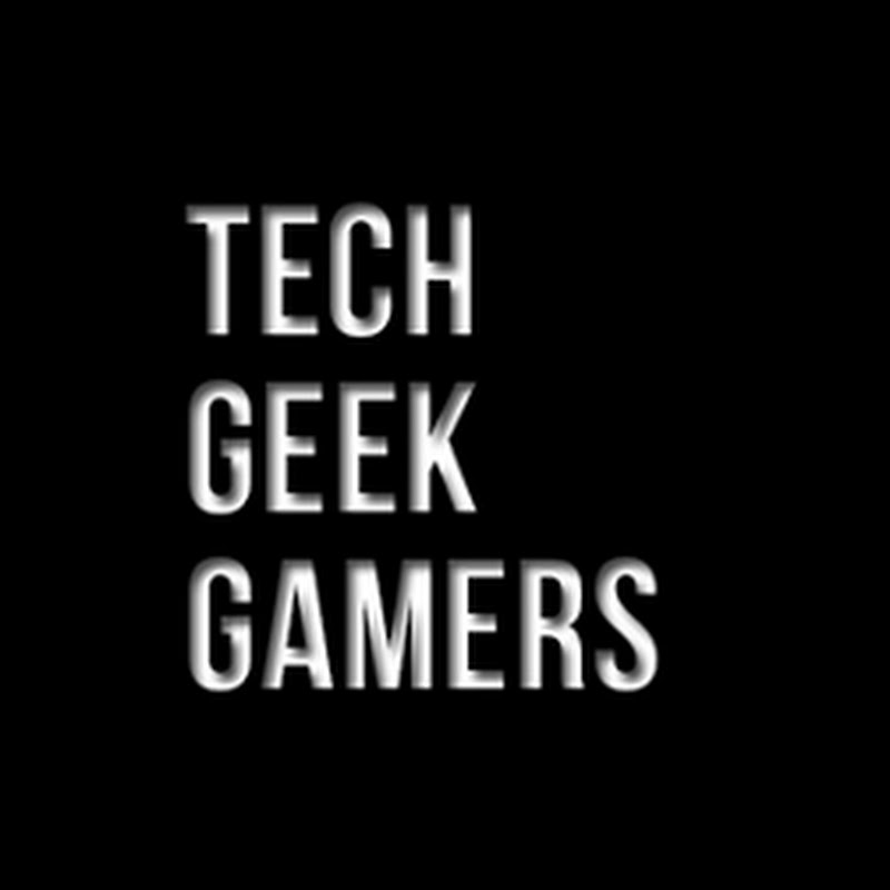 Tech Geek Gamers