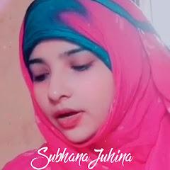 Subhana Juhina Net Worth