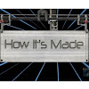 How Its Made