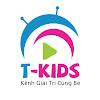 Tkids - Kênh Giải Trí Cùng Bé