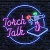 Torch Talk