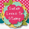 Sarah Loves to Stamp with Sarah Naber