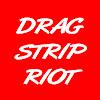 Drag Strip Riot