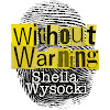 WITHOUT WARNING BY SHEILA WYSOCKI