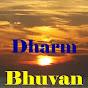 Dharm Bhuvan