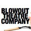 Blowout Theatre