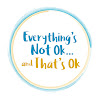 Everything's Not Ok, and That's Ok