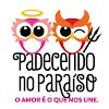 Padecendo no Paraíso