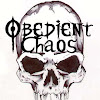 Obedient Chaos