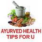 Ayurved Health Tips 4 U