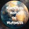 The Wonderful World Of Weirdness