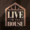 Live in the House