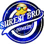 surest bro comedy (surest-bro-comedy)