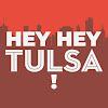 Hey Hey Tulsa!