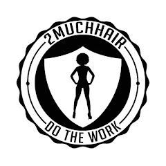 2muchhair Net Worth