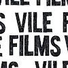 VILE FILMS