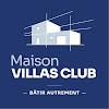 Maisons Villas Club