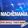 MACHEMANIA Pino Daniele tribute band
